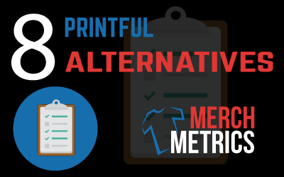 8 Printful Alternatives