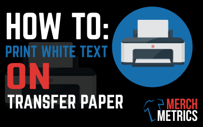 How to Print White Text on Transfer Paper