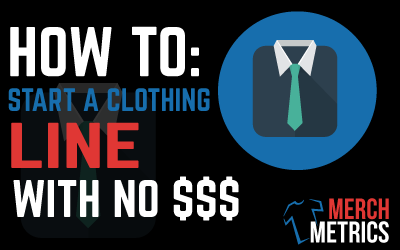 How to Start a Clothing Line With No Money