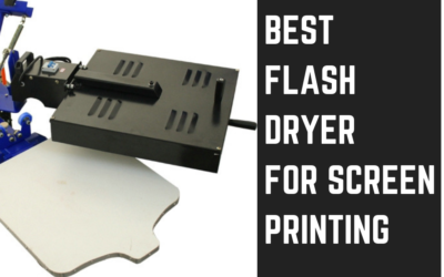 Best Flash Dryer for Screen Printing