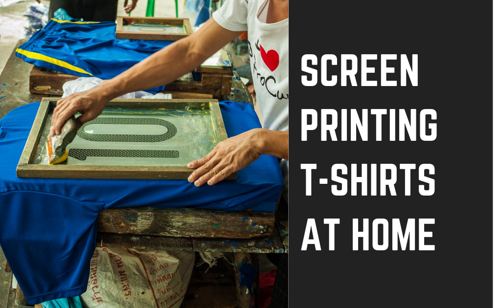 How to Screen Print At Home