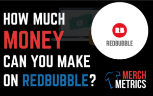 how much money can you make on redbubble