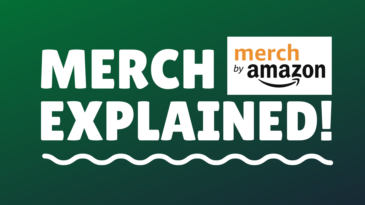 Merch By Amazon Explained